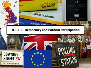 TOPIC 1- Democracy and Political Participation