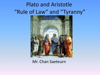 "Plato and Aristotle  ""Rule of Law"" and ""Tyranny"""