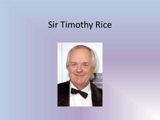 Sir Timothy Rice
