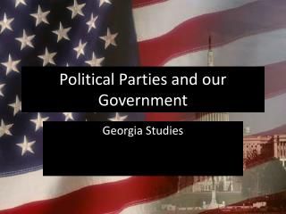 Political Parties and our Government