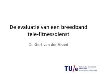 De evaluatie van een breedband tele-fitnessdienst