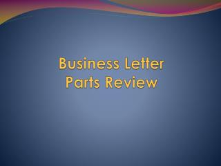 Business Letter  Parts  R eview