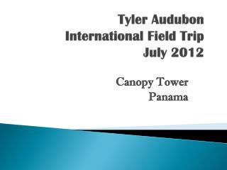 Tyler Audubon  International Field Trip  July 2012