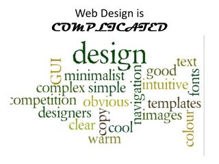 Web Design is  COMPLICATED