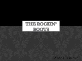 The  Rockin ' Roots