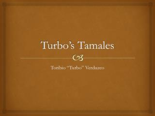 Turbo�s  Tamales