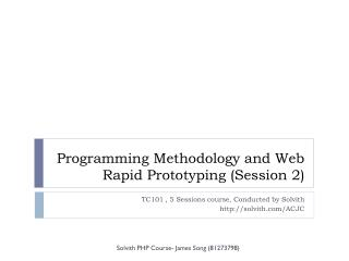 Programming Methodology and Web Rapid Prototyping (Session  2)