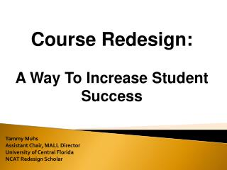 Tammy Muhs Assistant Chair, MALL Director University of Central Florida NCAT  Redesign Scholar