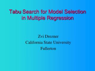 Tabu  Search for Model Selection in Multiple Regression