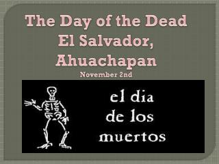The Day of the Dead El Salvador,  Ahuachapan November 2nd
