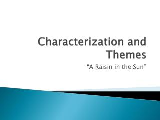 Characterization and Themes