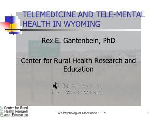 TELEMEDICINE AND TELE-MENTAL  HEALTH IN WYOMING