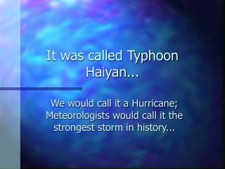 It was called Typhoon Haiyan...