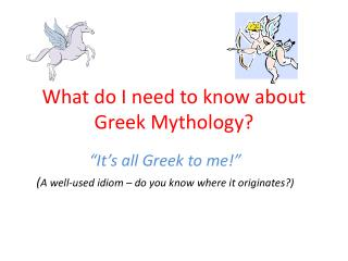 What do I need to know about Greek Mythology?