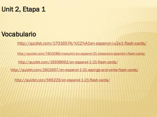 Unit 2,  Etapa  1 Vocabulario quizlet/17016574/%C2%A1en-espanol-i-u2e1-flash-cards/