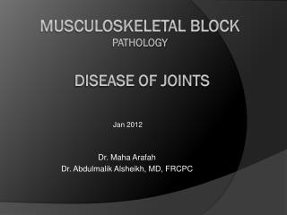 MUSCULOSKELETAL BLOCK Pathology Disease of Joints