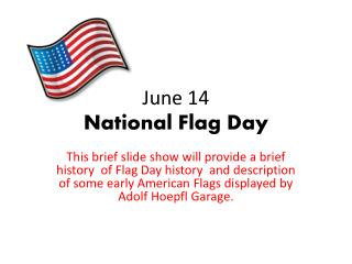 June 14  National Flag Day