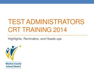 Test Administrators  CRT Training 2014