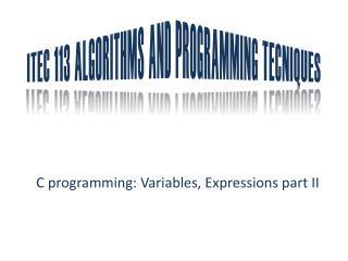 ITEC 113 ALGORITHMS AND PROGRAMMING TECNIQUES