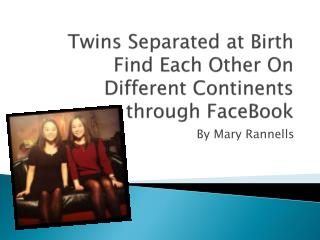 Twins Separated at Birth Find Each Other On Different Continents through  FaceBook