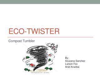 Eco-Twister