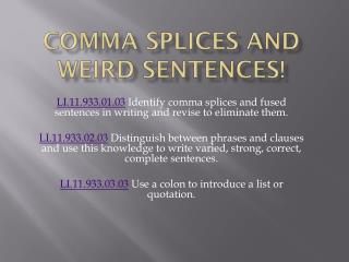 Comma splices and weird sentences!