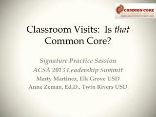 Classroom Visits:  Is  that  Common Core?