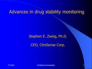 Stephen E. Zweig, Ph.D.  CEO, CliniSense Corp.