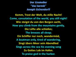 Komm , Trost der Welt, du stille  Nacht! Come, consolation of the world, you still night!
