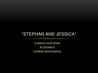 *Stephan  and  jessICA *
