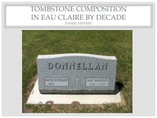 Tombstone  Composition  In Eau Claire by Decade  Daniel Vestnes