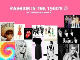 Fashion In The 1960's   By : Devorah Salmonson