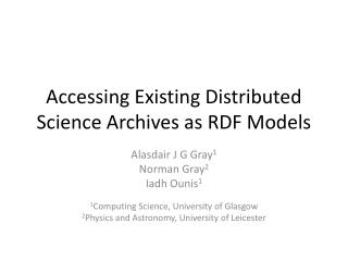 Accessing Existing Distributed Science Archives as RDF Models
