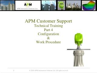 APM Customer Support Technical Training Part 4 Configuration  & Work Procedure