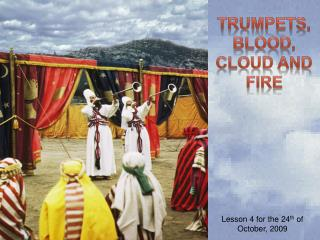 TRUMPETS, BLOOD, CLOUD AND FIRE