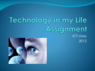 Technology in my Life Assignment