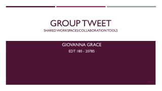 Group Tweet  Shared workspaces/collaboration tools
