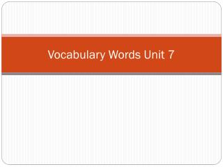 Vocabulary Words Unit 7