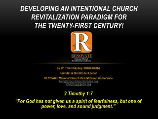 Developing An Intentional Church Revitalization Paradigm for  the Twenty-first Century!