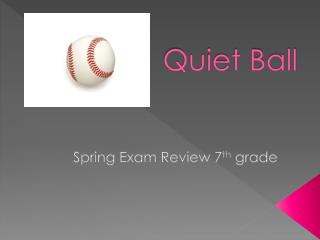 Quiet Ball