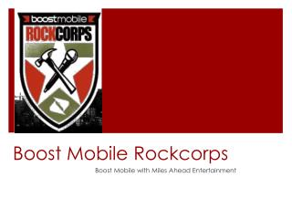 Boost Mobile  Rockcorps