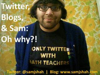 Twitter, Blogs, & Sam: Oh why?!