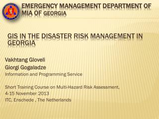 GIS in the Disaster Risk Management in Georgia