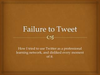 Failure to Tweet