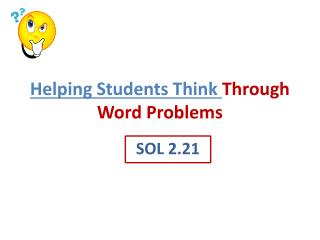 Helping Students Think  Through Word Problems