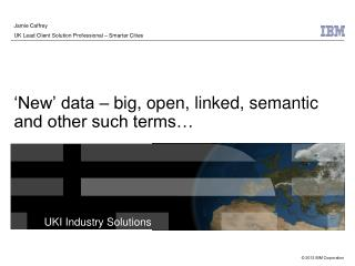 'New'  data – big, open, linked, semantic and other such terms…