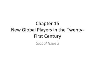 Chapter 15 New Global Players in the Twenty-First Century