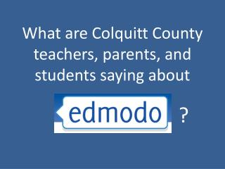 What are Colquitt County teachers, parents, and students saying about