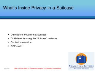 "Definition of Privacy-in-a-Suitcase Guidelines for using the ""Suitcase"" materials"
