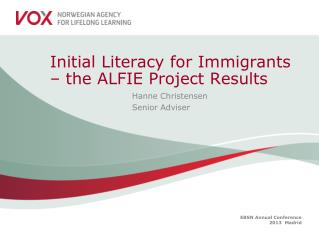Initial Literacy for Immigrants – the ALFIE Project Results